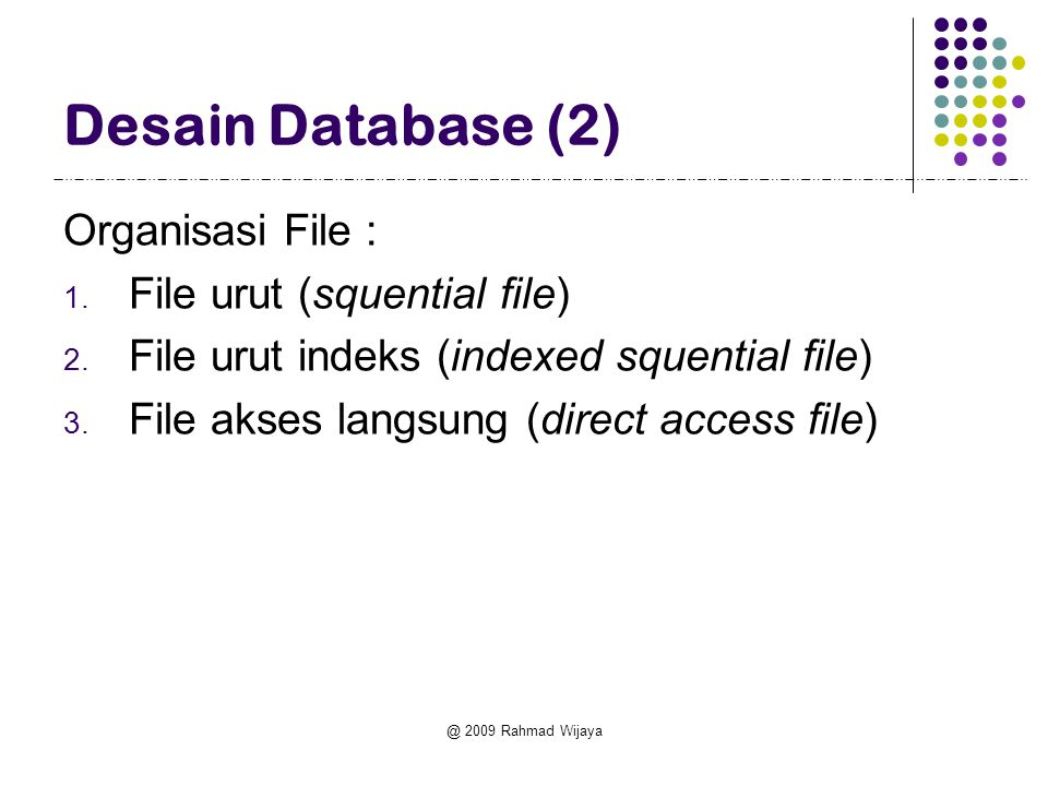 Desain Database (2) Organisasi File : File urut (squential file)