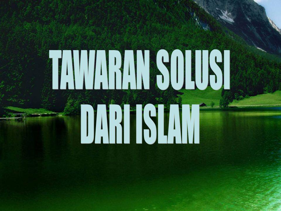 TAWARAN SOLUSI DARI ISLAM