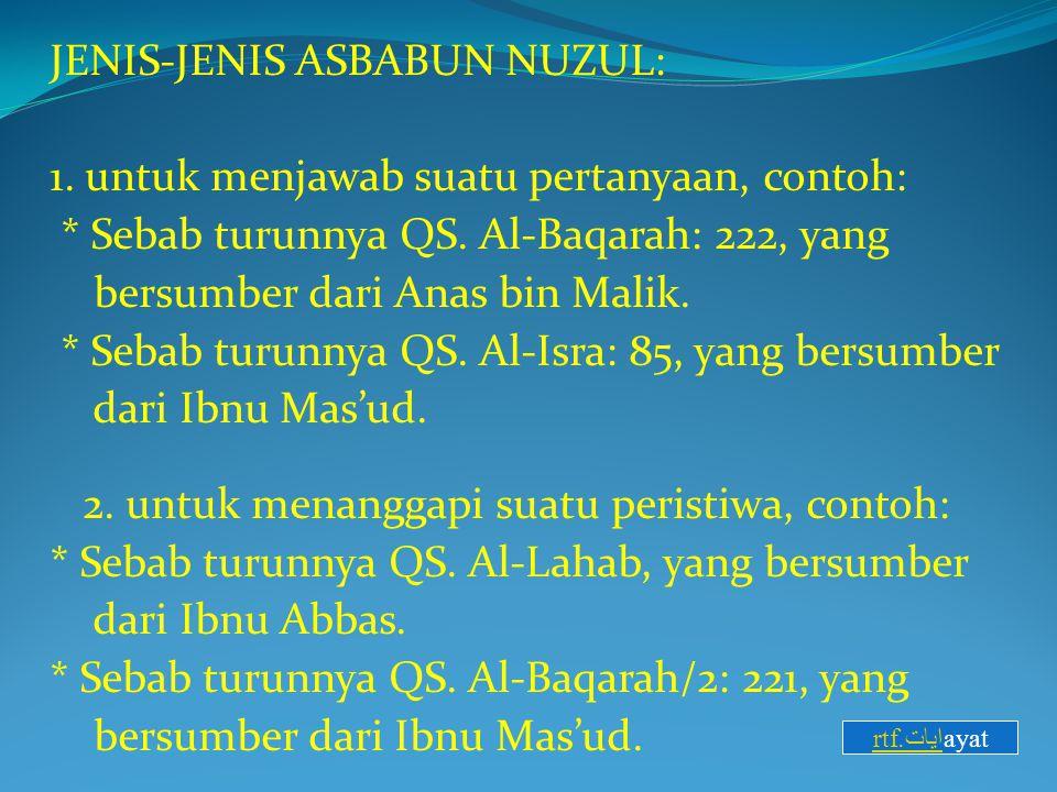JENIS-JENIS ASBABUN NUZUL: 1. untuk menjawab suatu pertanyaan, contoh: