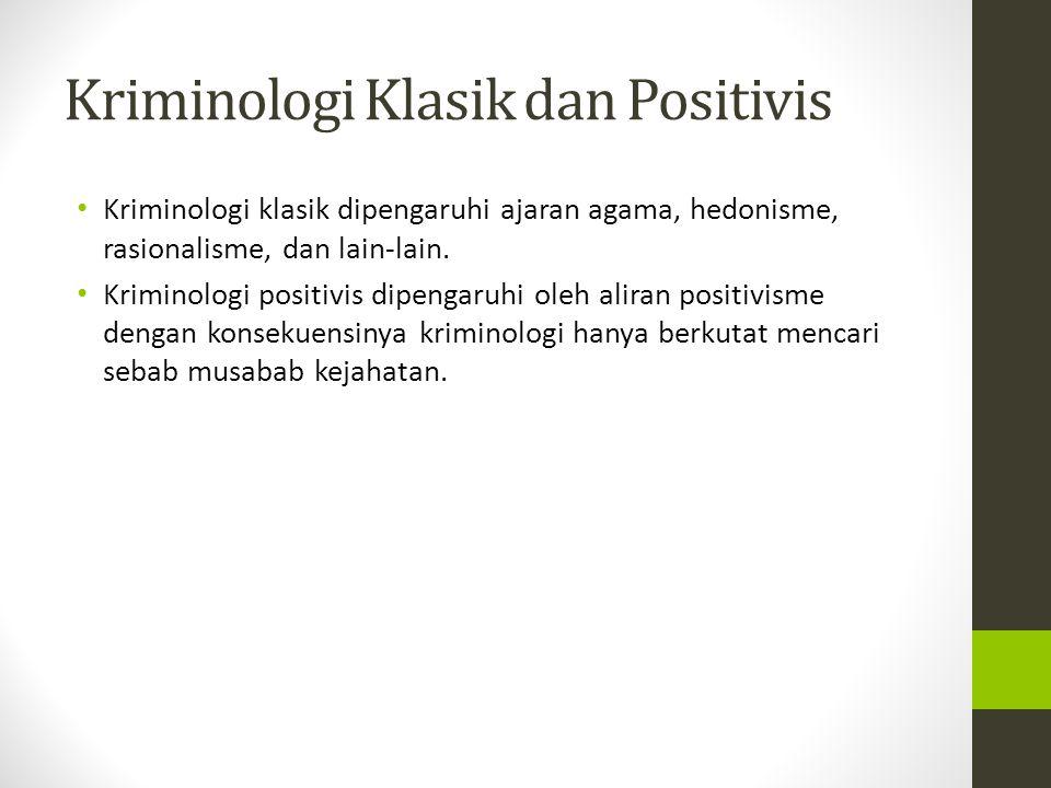 Kriminologi Klasik dan Positivis