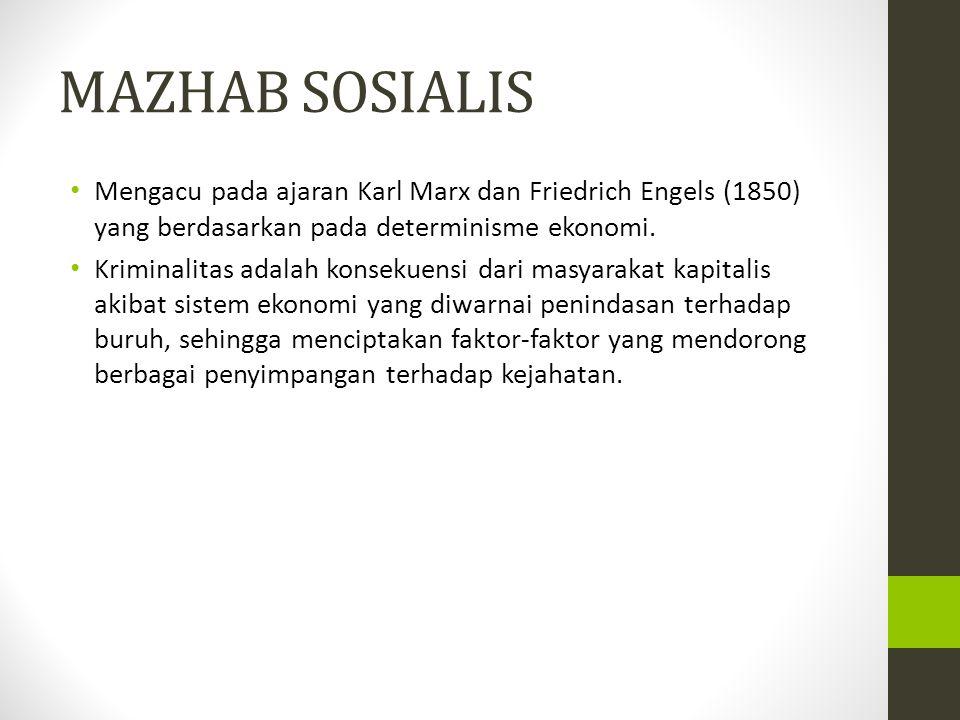 MAZHAB SOSIALIS Mengacu pada ajaran Karl Marx dan Friedrich Engels (1850) yang berdasarkan pada determinisme ekonomi.