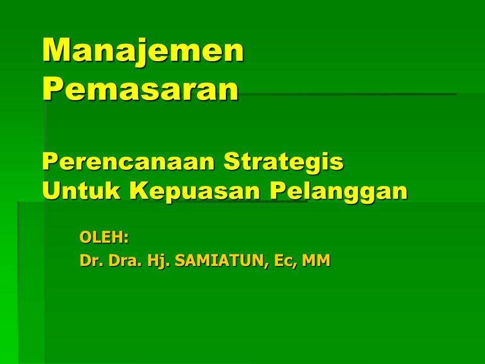 Manajemen Pemasaran Perencanaan Strategis Untuk Kepuasan Pelanggan