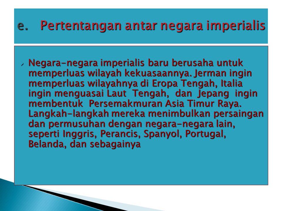e. Pertentangan antar negara imperialis