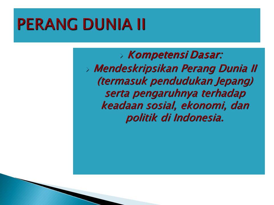 PERANG DUNIA II Kompetensi Dasar: