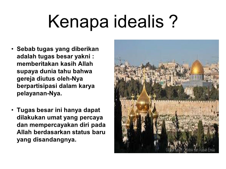 Kenapa idealis