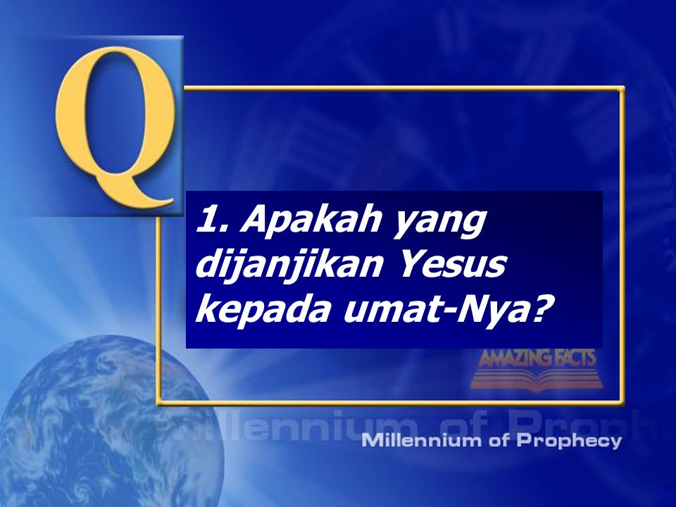 1. Apakah yang dijanjikan Yesus kepada umat-Nya