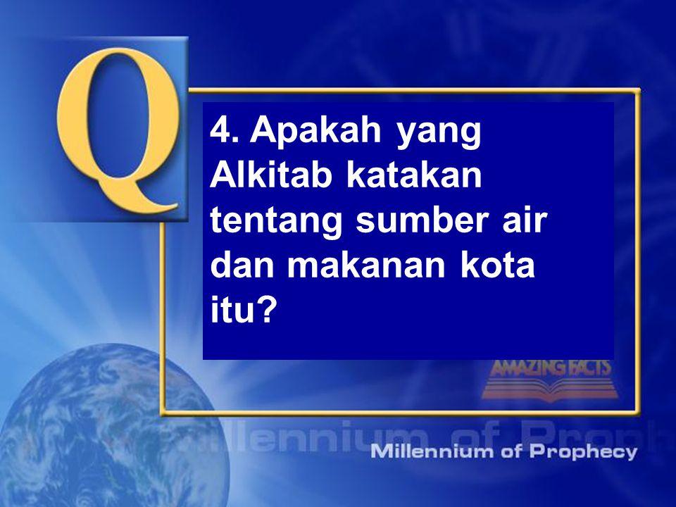 4. Apakah yang Alkitab katakan tentang sumber air dan makanan kota itu