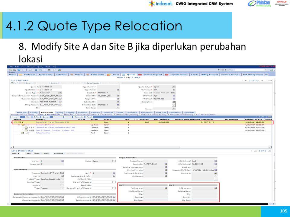 4.1.2 Quote Type Relocation 8. Modify Site A dan Site B jika diperlukan perubahan lokasi