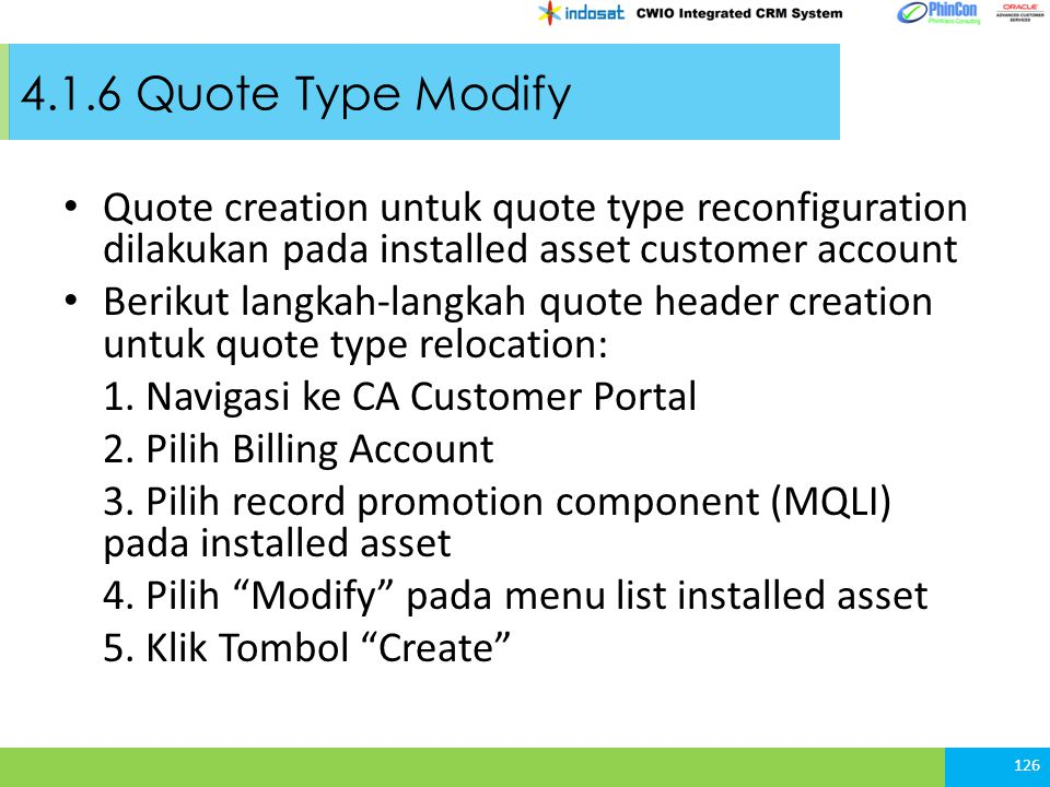 4.1.6 Quote Type Modify Quote creation untuk quote type reconfiguration dilakukan pada installed asset customer account.