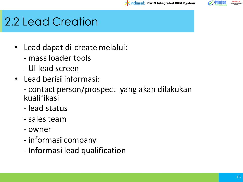 2.2 Lead Creation Lead dapat di-create melalui: - mass loader tools