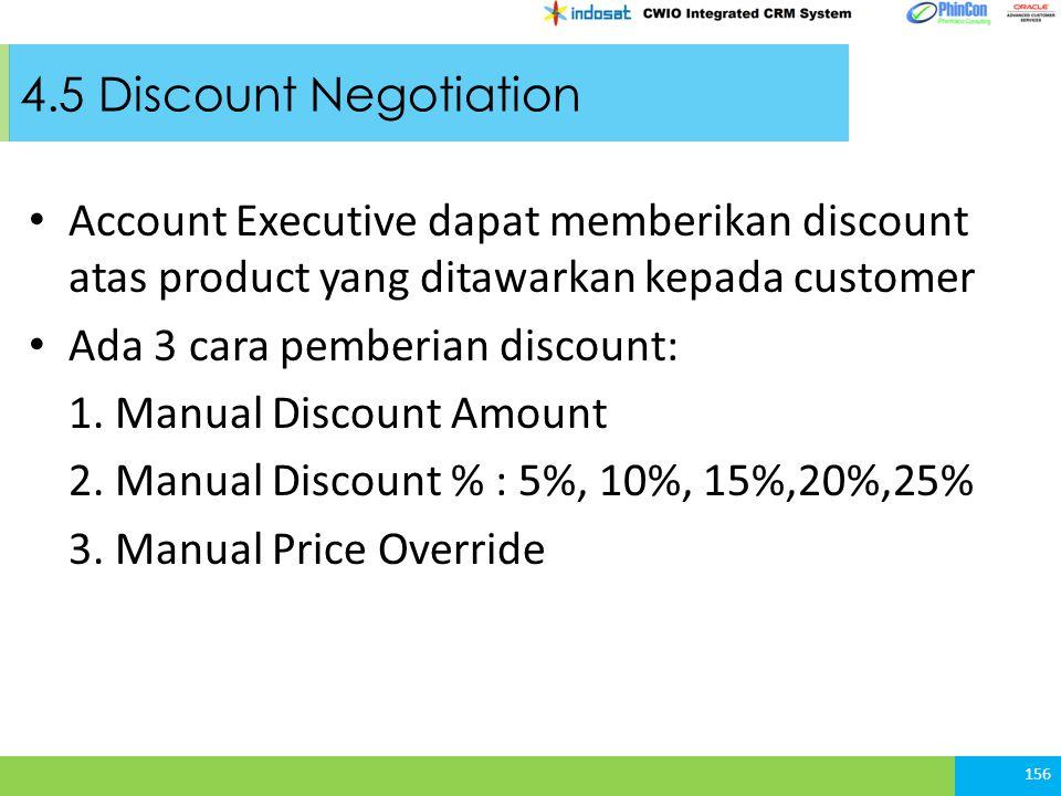4.5 Discount Negotiation Account Executive dapat memberikan discount atas product yang ditawarkan kepada customer.