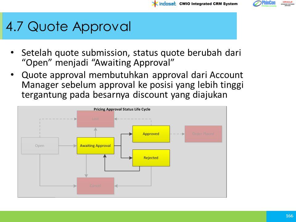 4.7 Quote Approval Setelah quote submission, status quote berubah dari Open menjadi Awaiting Approval