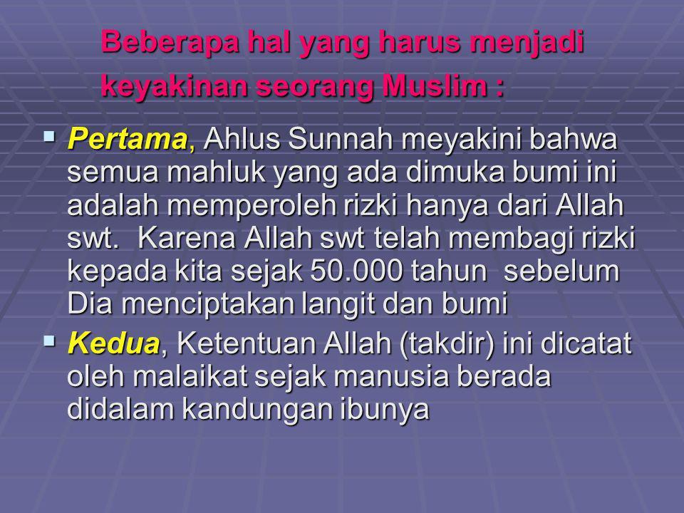 Beberapa hal yang harus menjadi keyakinan seorang Muslim :
