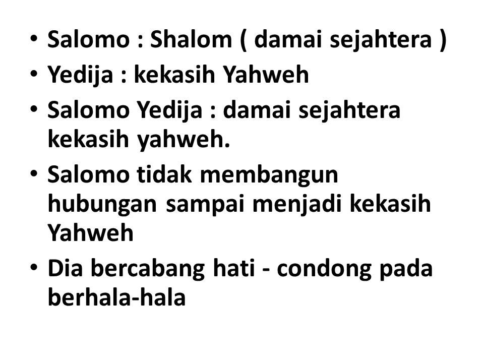 Salomo : Shalom ( damai sejahtera )