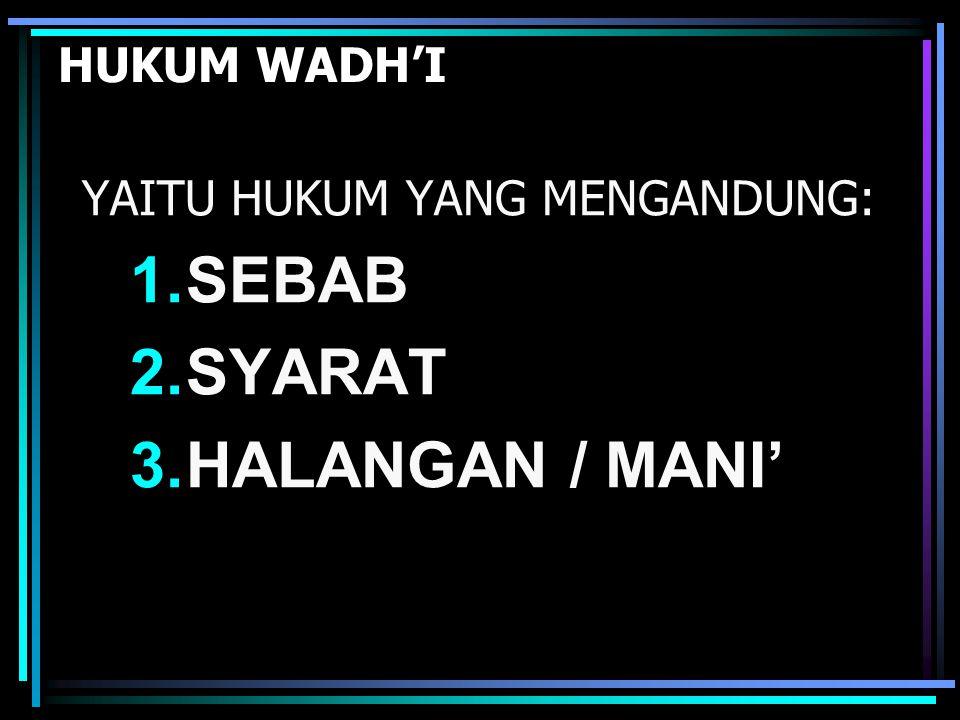 SEBAB SYARAT HALANGAN / MANI' HUKUM WADH'I