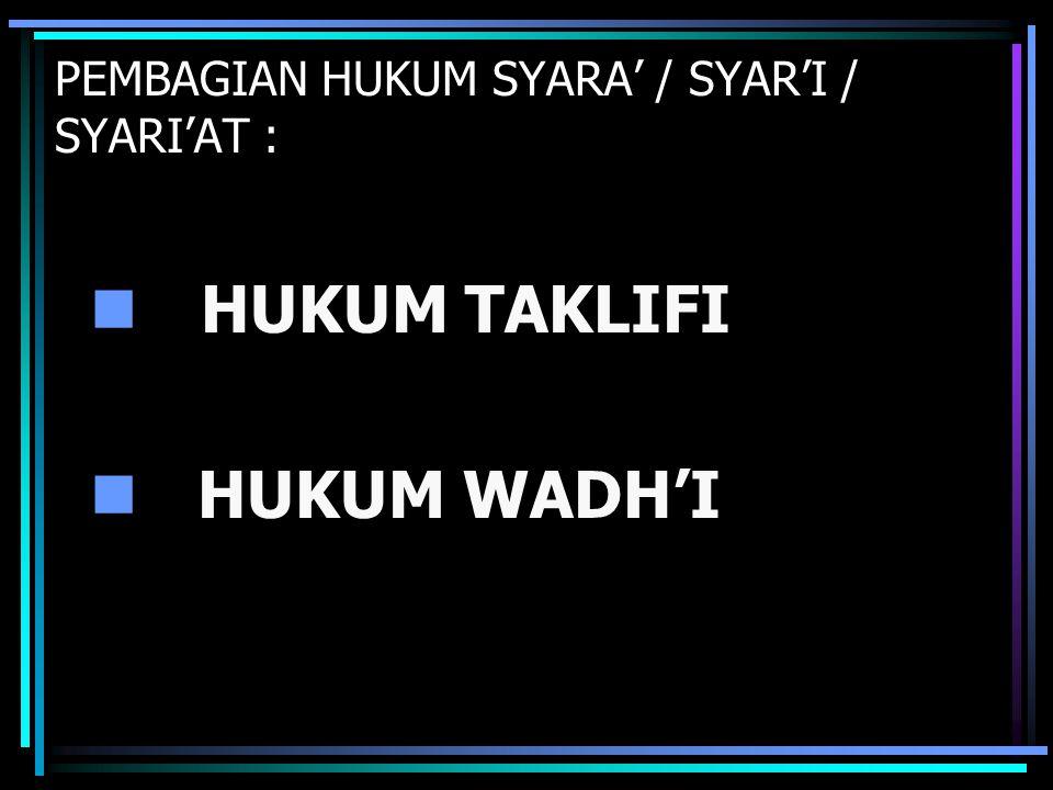 PEMBAGIAN HUKUM SYARA' / SYAR'I / SYARI'AT :