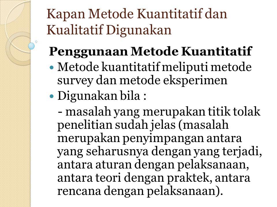 Kapan Metode Kuantitatif dan Kualitatif Digunakan