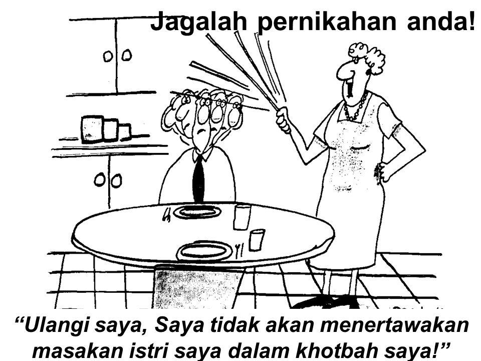 Jagalah pernikahan anda!