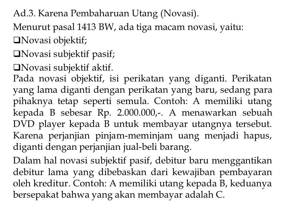 Ad.3. Karena Pembaharuan Utang (Novasi).