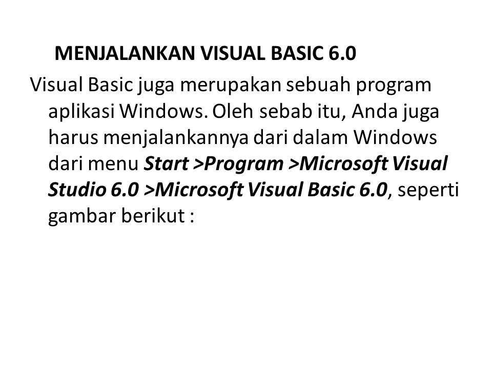 MENJALANKAN VISUAL BASIC 6.0