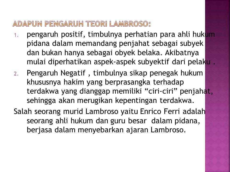 Adapun pengaruh teori Lambroso:
