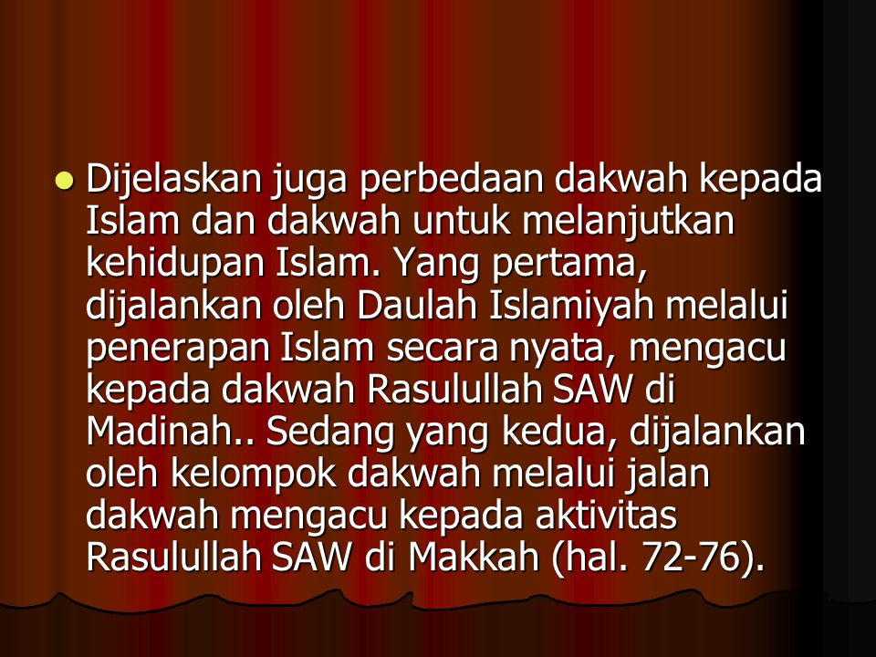Dijelaskan juga perbedaan dakwah kepada Islam dan dakwah untuk melanjutkan kehidupan Islam.