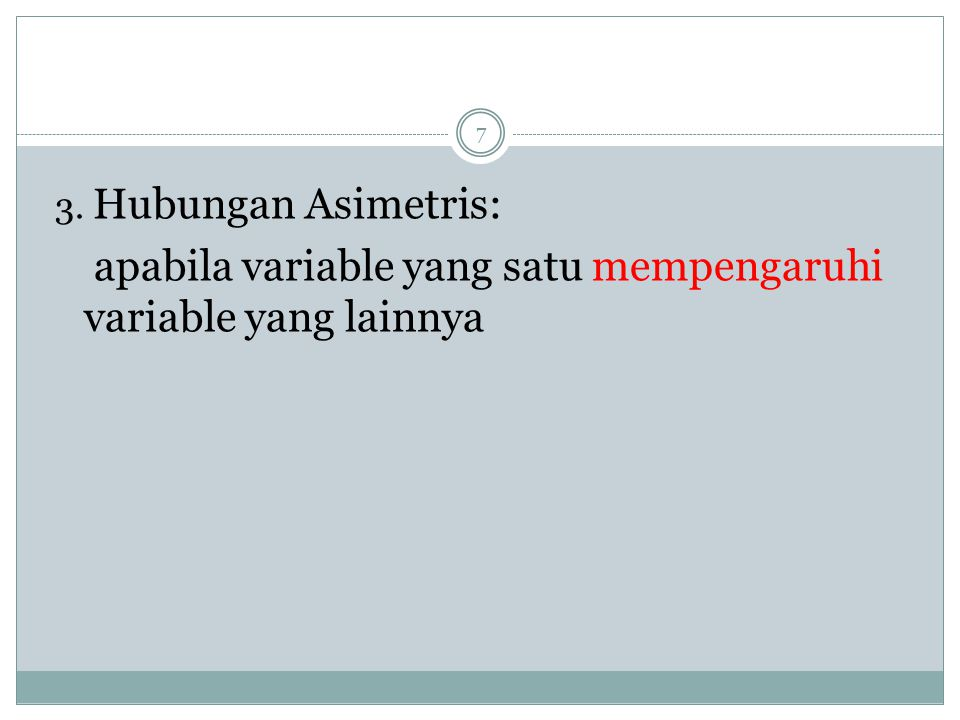 apabila variable yang satu mempengaruhi variable yang lainnya
