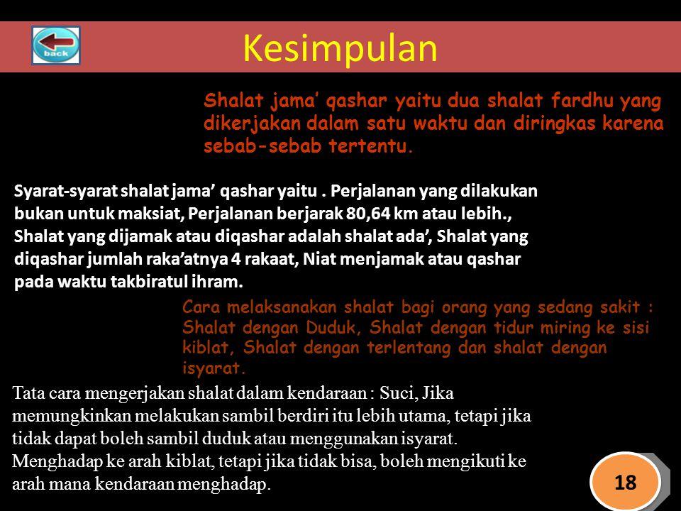 Kesimpulan Shalat jama' qashar yaitu dua shalat fardhu yang dikerjakan dalam satu waktu dan diringkas karena sebab-sebab tertentu.