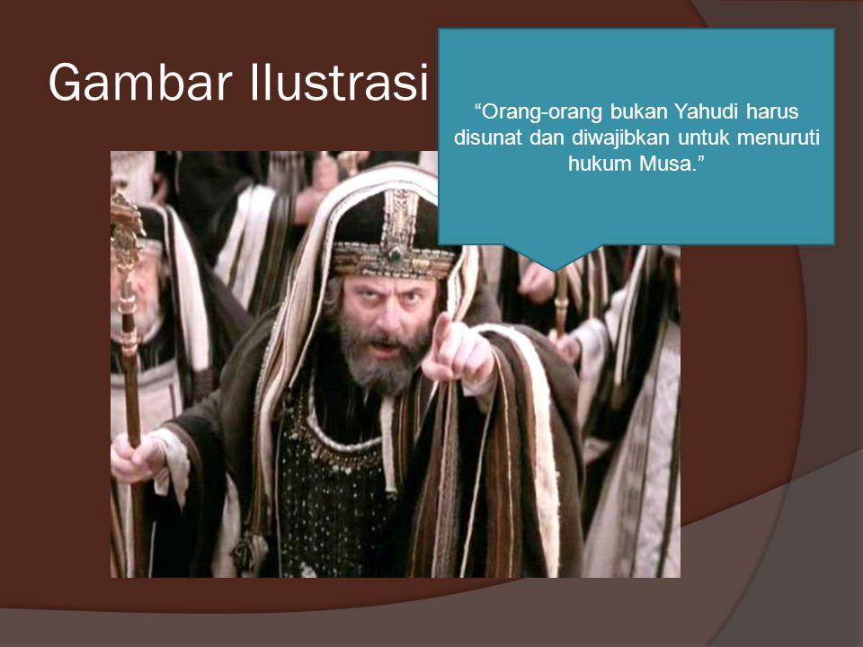 Gambar Ilustrasi Orang-orang bukan Yahudi harus disunat dan diwajibkan untuk menuruti hukum Musa.