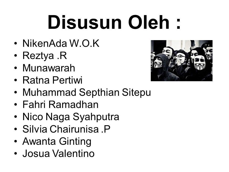 Disusun Oleh : NikenAda W.O.K Reztya .R Munawarah Ratna Pertiwi