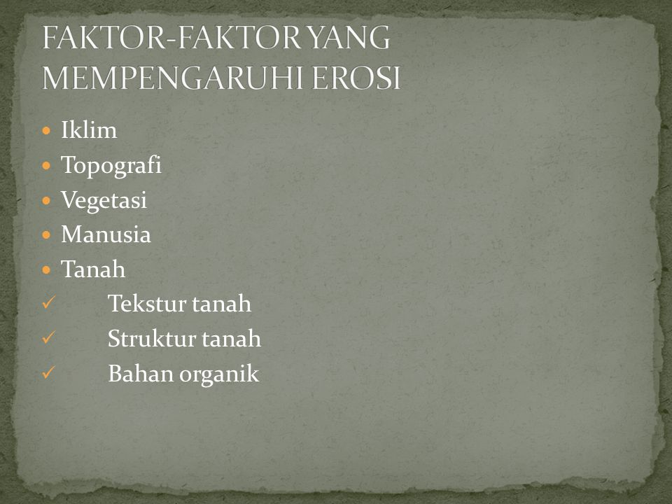 FAKTOR-FAKTOR YANG MEMPENGARUHI EROSI