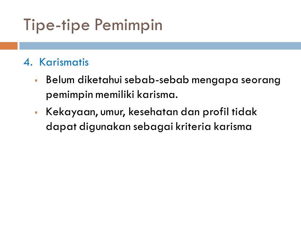 Tipe-tipe Pemimpin 4. Karismatis