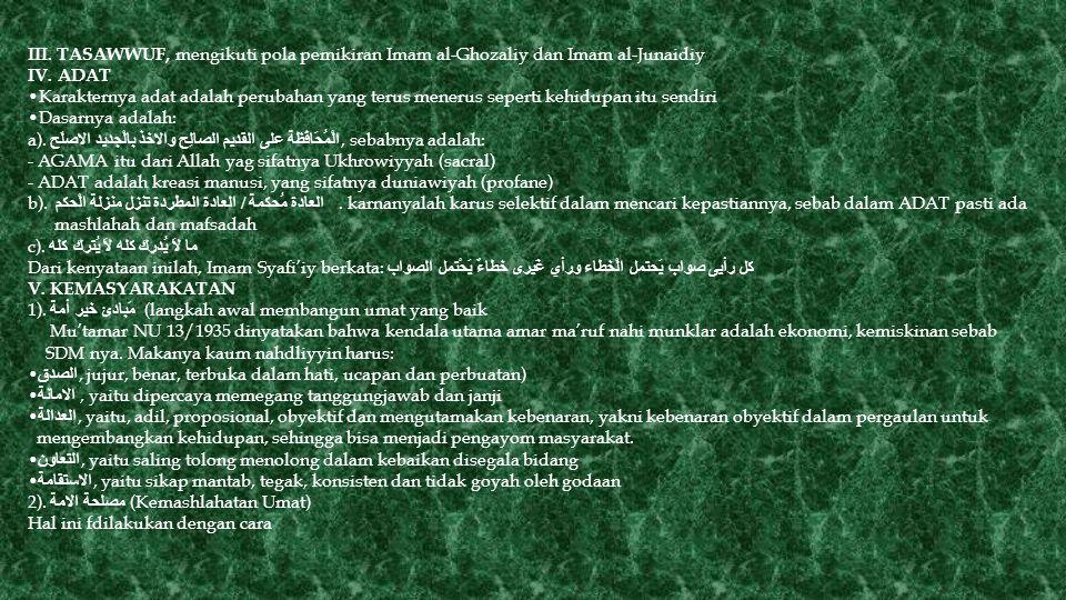 III. TASAWWUF, mengikuti pola pemikiran Imam al-Ghozaliy dan Imam al-Junaidiy