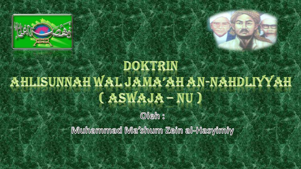 DOKTRIN AHLISUNNAH WAL JAMA'AH AN-NAHDLIYYAH ( ASWAJA – NU )