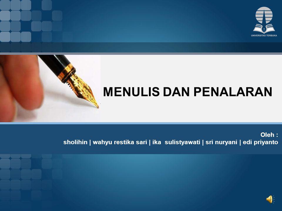 MENULIS DAN PENALARAN Oleh :