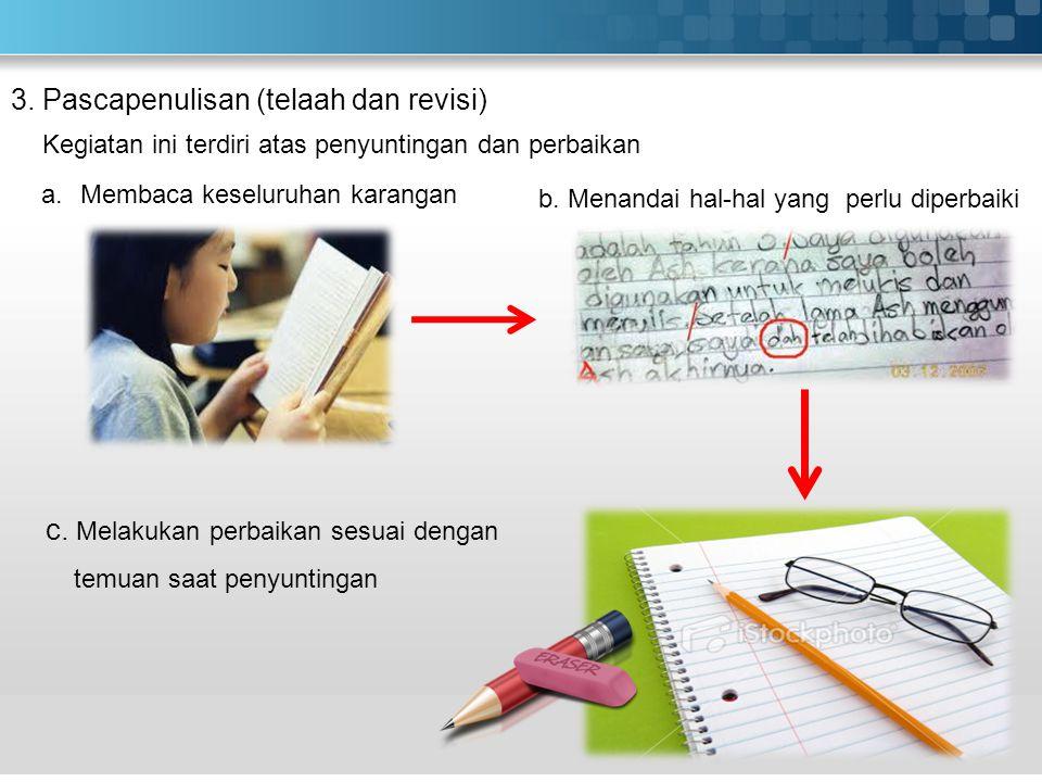 3. Pascapenulisan (telaah dan revisi)