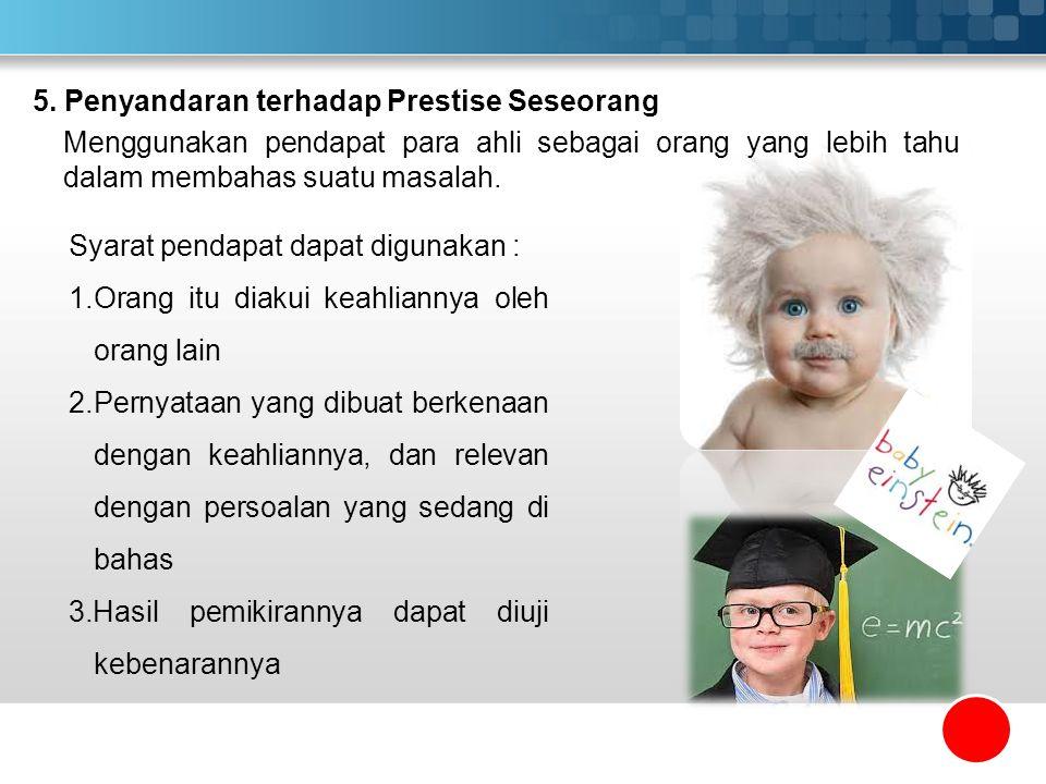 5. Penyandaran terhadap Prestise Seseorang