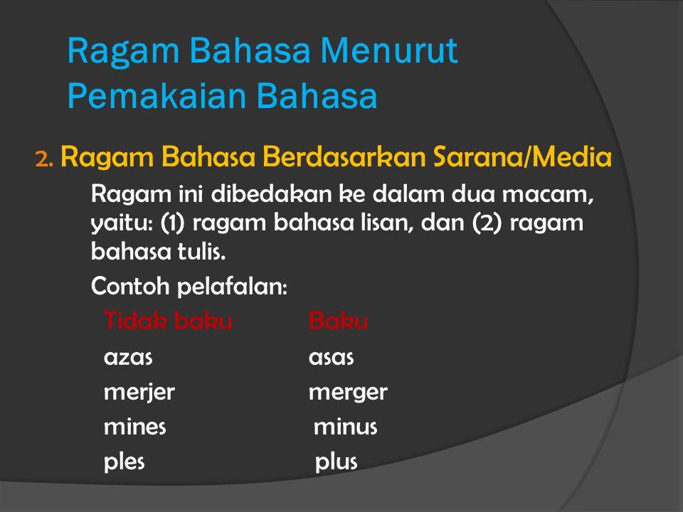 Ragam Bahasa Menurut Pemakaian Bahasa