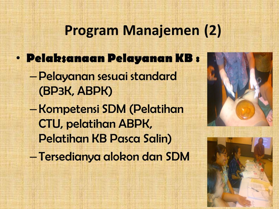 Program Manajemen (2) Pelaksanaan Pelayanan KB :