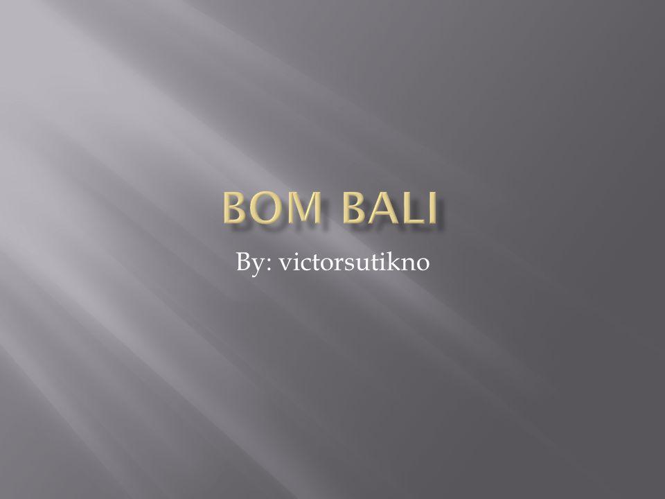 Bom bali By: victorsutikno
