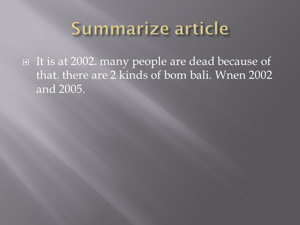 Summarize article It is at 2002. many people are dead because of that.