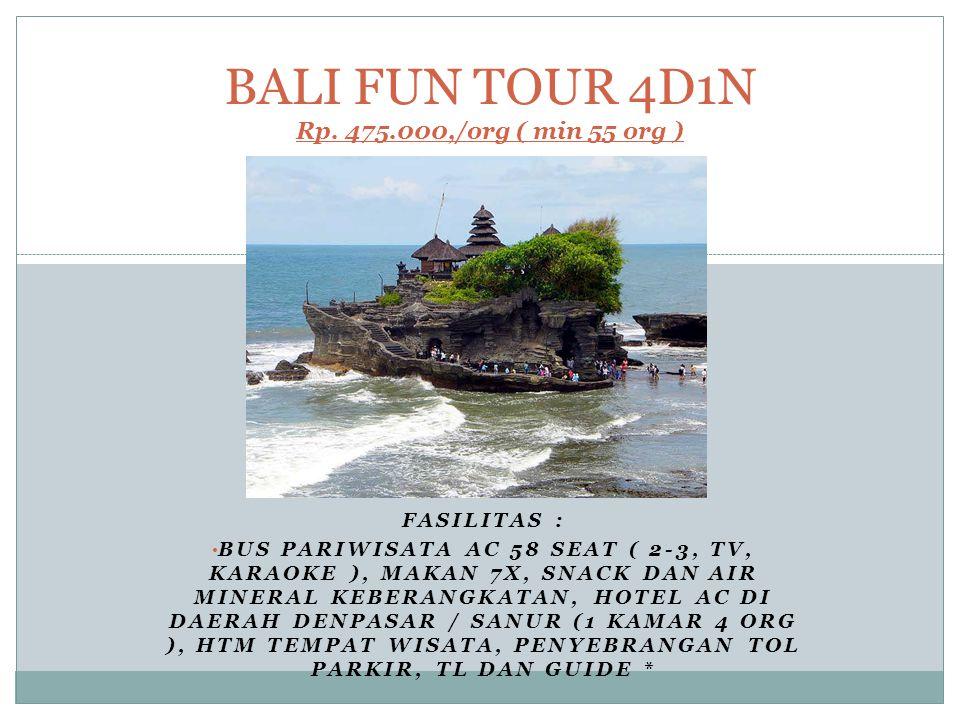 BALI FUN TOUR 4D1N Rp. 475.000,/org ( min 55 org )