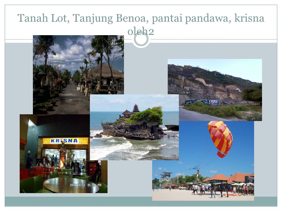 Tanah Lot, Tanjung Benoa, pantai pandawa, krisna oleh2