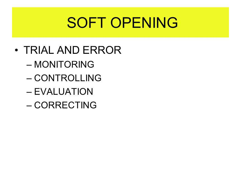 SOFT OPENING TRIAL AND ERROR MONITORING CONTROLLING EVALUATION