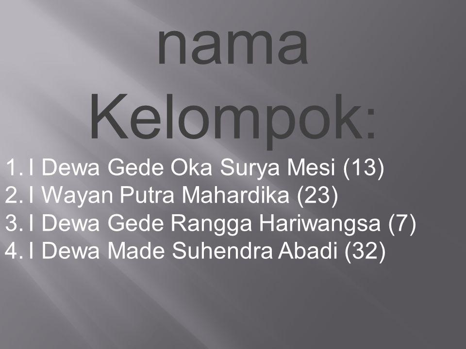 nama Kelompok: I Dewa Gede Oka Surya Mesi (13)