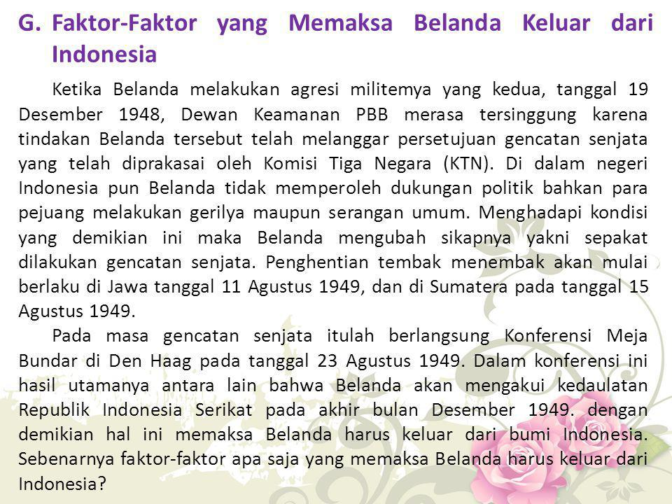 G. Faktor-Faktor yang Memaksa Belanda Keluar dari Indonesia
