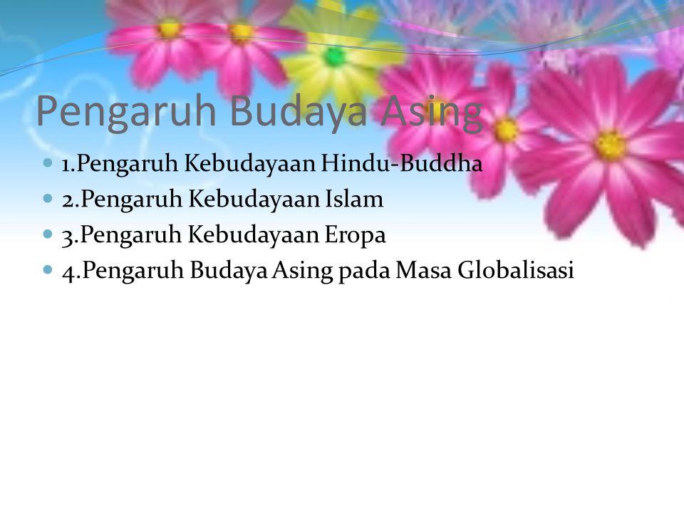 Pengaruh Budaya Asing 1.Pengaruh Kebudayaan Hindu-Buddha
