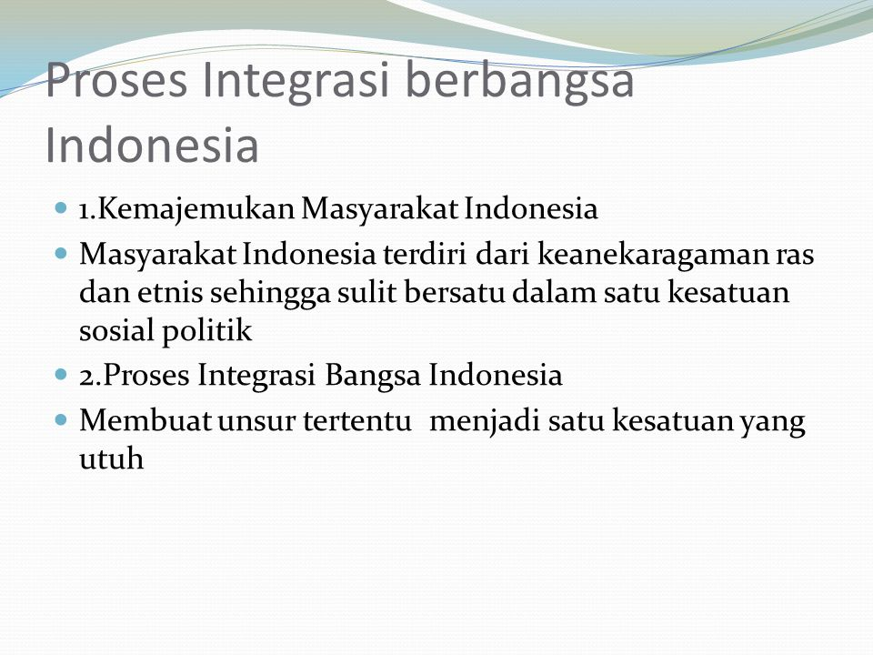Proses Integrasi berbangsa Indonesia