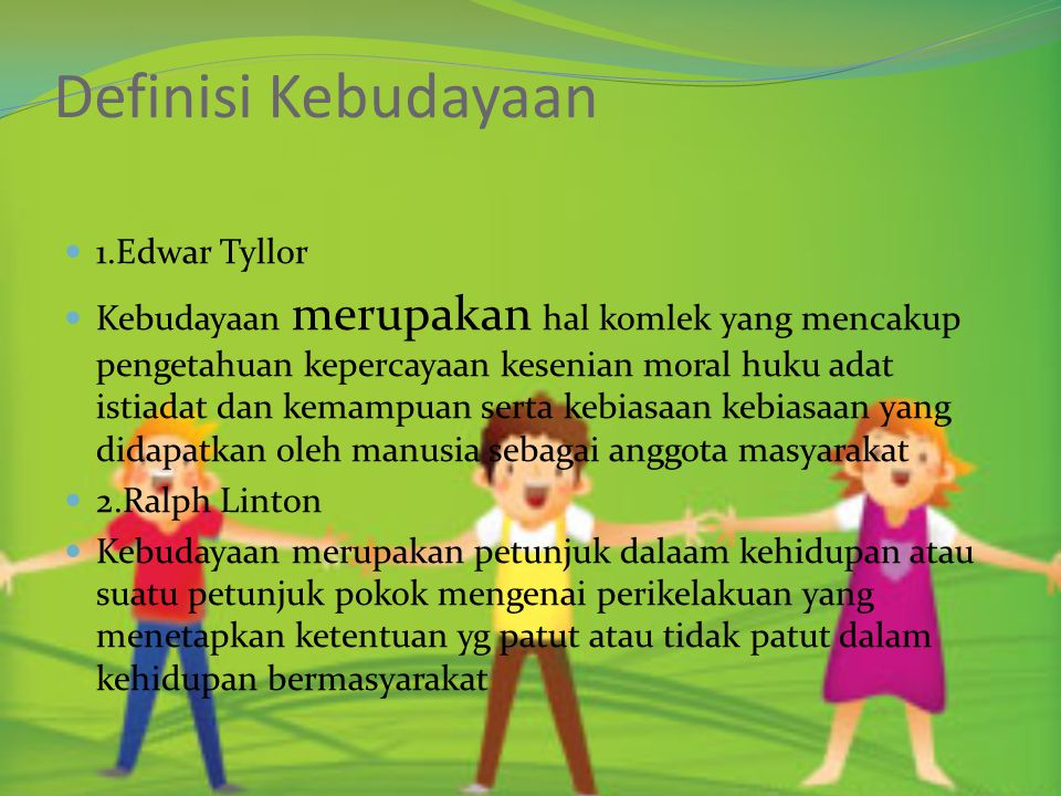 Definisi Kebudayaan 1.Edwar Tyllor