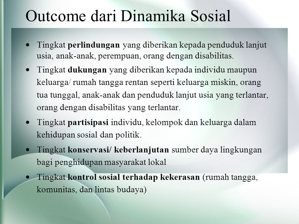 Outcome dari Dinamika Sosial